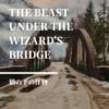 【橋の下の怪物】旧き者たち襲来! アメリカ発ゴシックファンタジー児童文学【ルイス
